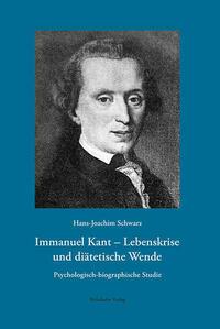 Immanuel Kant – Lebenskrise und diätetische Wende