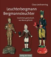 Leuchterbergmann – Bergmannsleuchter