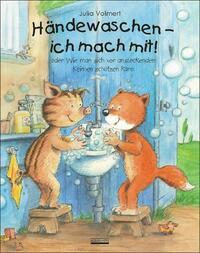 Händewaschen - ich mach mit oder Wie man sich vor ansteckenden Keimen schützen kann! Bilderbuch übers richtige Händewaschen, inkl. Hust- und Nies-Etikette!