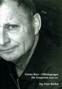 Günter Brus – Offenlegungen. Ein Symposion zum 70.