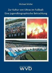 Zur Kultur von Ultras im Fußball: Eine jugendbiographische Betrachtung