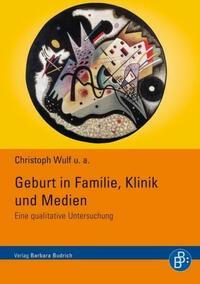 Geburt in Familie, Klinik und Medien