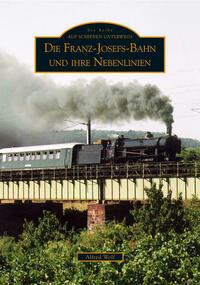 Die Franz-Josefs-Bahn und ihre Nebenlinien