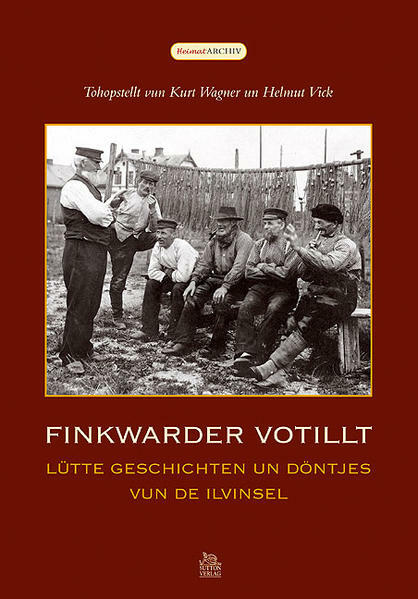 FINKWARDER VOTILLT. Lütte Geschichten un Döntjes vun de Ilvinsel von Kurt Wagner, Helmut Vick