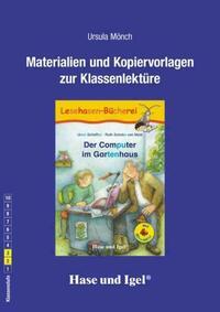 Begleitmaterial: Der Computer im Gartenhaus /...