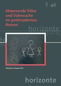 Abwesende Väter und Vatersuche im postmodernen Roman