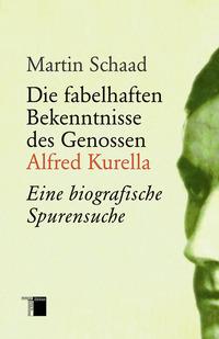 Die fabelhaften Bekenntnisse des Genossen Alfred Kurella