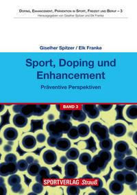 Sport, Doping und Enhancement - Präventive Perspektiven