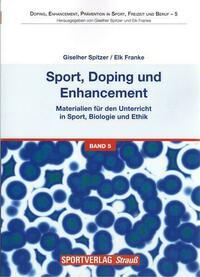 Sport, Doping und Enhancement - Materialien für den Unterricht in Sport, Biologie und Ethik