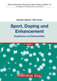 Sport, Doping und Enhancement - Ergebnisse und Denkanstöße