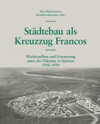 Städtebau als Kreuzzug Francos
