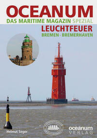 OCEANUM, das maritime Magazin SPEZIAL Leuchtfeuer Bremen + Bremerhaven