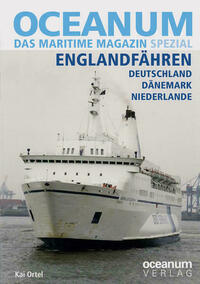 OCEANUM, das maritime Magazin SPEZIAL Englandfähren Deutschland, Dänemark, Niederlande