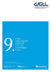 9. Fachkolloquium Logistik der Wissenschaftlichen Gesellschaft für Technische Logistik (WGTL)