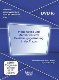 Plananalyse und Motivorientierte Beziehungsgestaltung in der Praxis (DVD 16)