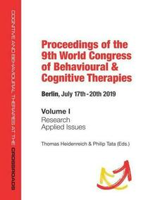 Proceedings of the 9 th World Congress of Behavioural & Cognitive Therapies,Berlin, July 17th –20th 2019