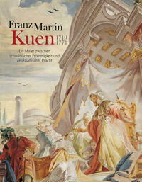 Franz Martin Kuen 1719–1771