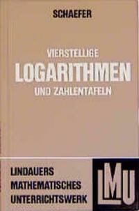 Vierstellige Logarithmen- und Zahlentafeln