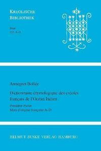 Dictionnaire étymologique des créoles français de l'Ocean Indien