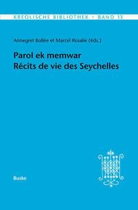 Parol ek memwar. Récits de vie des Seychelles