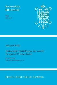 Dictionnaire étymologique des créoles français de l`Océan Indien