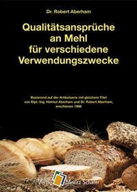 Qualitätsansprüche an Mehl für verschiedene Verwendungszwecke