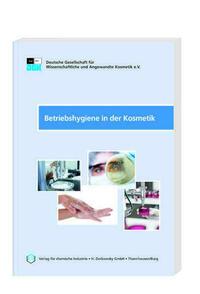 DGK-Betriebshygiene in der Kosmetik - 2. überarbeitete Ausgabe 2019