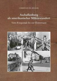 Aschaffenburg als amerikanischer Militärstandort