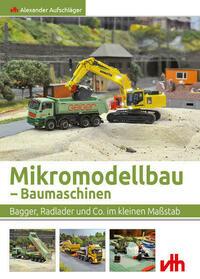 Mikromodellbau – Baumaschinen