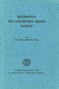 Beethoven. Die Geschichte seiner Familie
