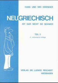 Neugriechisch ist gar nicht so schwer. Teil 2