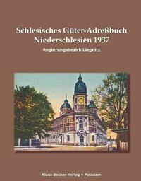 Schlesisches Güter-Adreßbuch, Regierungsbezirk Liegnitz 1937
