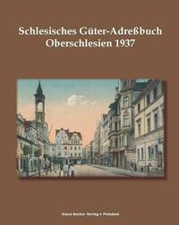 Schlesisches Güter-Adreßbuch, Provinz Oberschlesien 1937