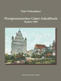 Westpreussisches Güter-Adressbuch 1903