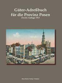 Güter-Adressbuch für die Provinz Posen, 1913