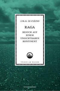 Raga - Besuch auf einem unsichtbaren Kontinent