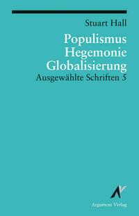 Ausgewählte Schriften / Populismus, Hegemonie, Globalisierung