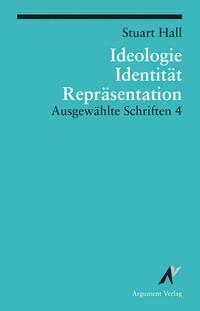 Ausgewählte Schriften / Ideologie, Identität, Repräsentation