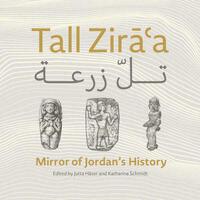 Tall ZirāàMirror of Jordan's History