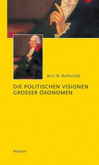 Die politischen Visionen grosser Ökonomen
