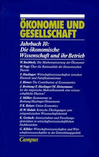 Ökonomie und Gesellschaft / Die ökonomische Wissenschaft und ihr Betrieb