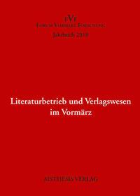 Literaturbetrieb und Verlagswesen im Vormärz