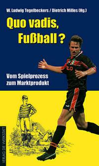 Quo vadis, Fußball?