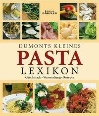 Dumonts kleines Pasta Lexikon