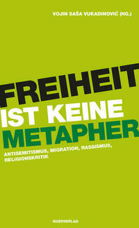 Freiheit ist keine Metapher