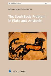 The Soul/Body Problem in Plato and Aristotle