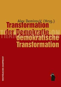 Transformation der Demokratie - demokratische Transformation