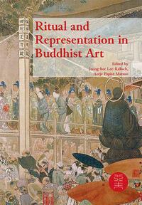 Ritual and Representation in Buddhist Art