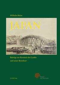 Wilhelm Heine: Japan – Beiträge zur Kenntnis des Landes und seiner Bewohner