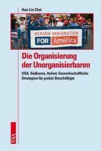 Die Organisierung der Unorganisierbaren
